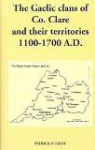 The Gaelic Clans of Co. Clare and their Territories 1100-1700 A.D.