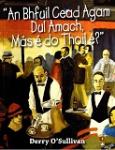 An Bhfuil Cead Agam Dul Amach, Mas é do Thoil é?
