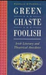 Green and Chaste and Foolish