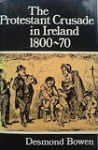 The Protestant Crusade in Ireland, 1800-70