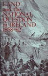 Land and the National Question in Ireland 1858-82