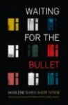 Waiting for the Bullet