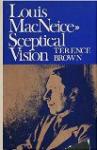 Louis MacNeice: Sceptical Vision