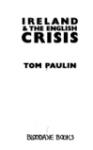 Ireland and the English Crisis