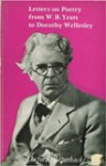 Letters on Poetry from W.B. Yeats to Dorothy Wellesley