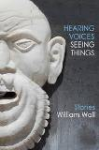 Hearing Voices Seeing Things