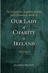The Monasteries, Magdalen Asylums and Reformatory Schools of Our Lady of Charity in Ireland