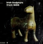 Irish Sculpture from 1600 to the present day
