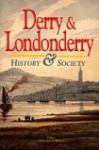 Derry and Londonderry : History & Society : Interdisciplinary essays on the History of an Irish County