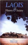 Laois : History & Society : Interdisciplinary essays on the History of an Irish County