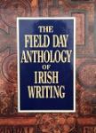 The Field Day Anthology of Irish Writing. Vol. 1