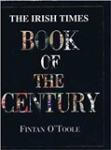 The Irish Times Book of the Century : 1900-1999