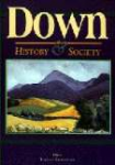 Down : History & Society : Interdisciplinary essays on the History of an Irish County