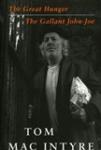 The Great Hunger & The Gallant John-Joe
