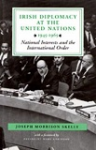 Irish Diplomacy at the United Nations 1945-1965