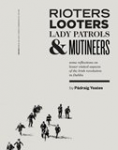 Rioters, Looters, Lady Patrols, and Mutineers