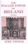 The Walled Towns of Ireland