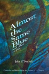 Almost the Same Blue and other stories